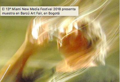 El 13º Miami New Media Festival 2018presenta muestra en Barcú Art Fair, en Bogotá